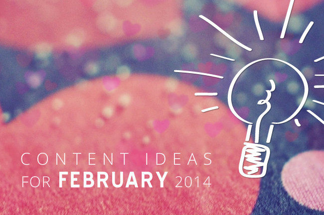 February Content Ideas for Blogs and Social Media